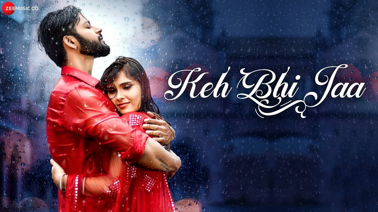 Download Keh Bhi Jaa Mp3 Song for free from pagalworld,Keh Bhi Jaa