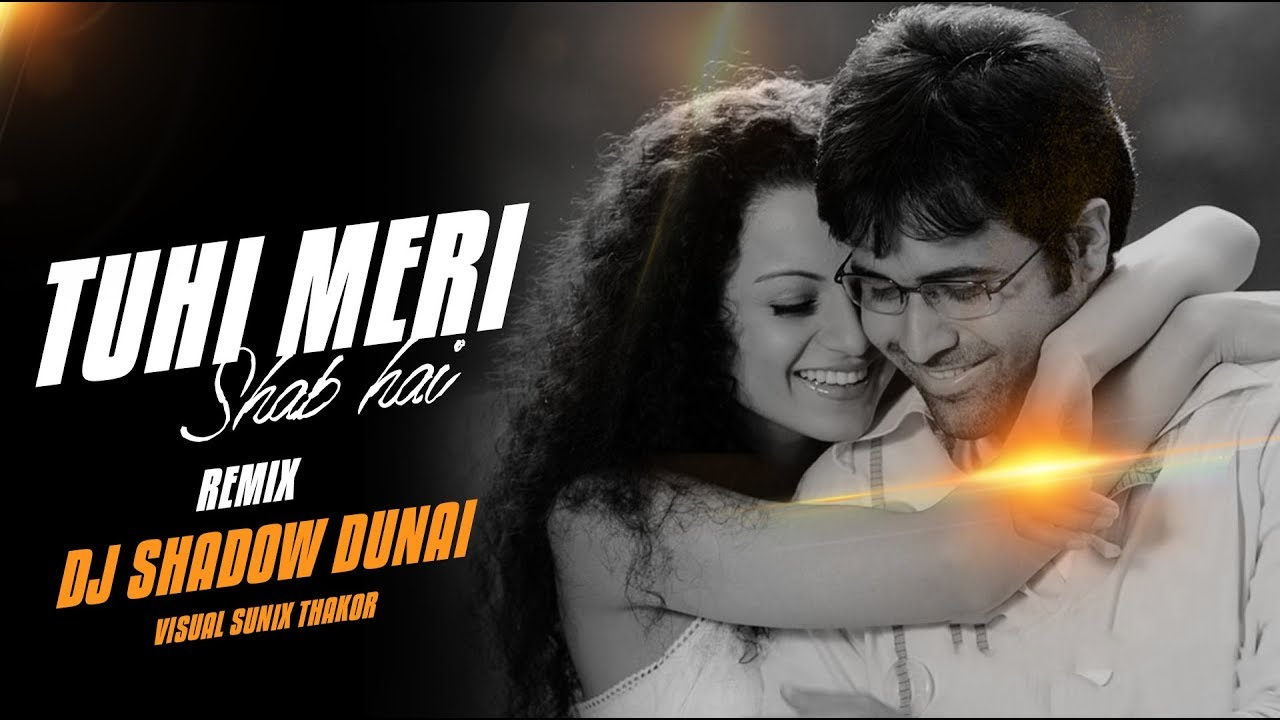 Tu Hi Meri Shab Hai - Remix - Gangster Mp3 Song Download